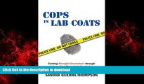 liberty books  Cops in Lab Coats: Curbing Wrongful Convictions through Independent Forensic