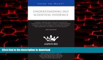 liberty books  Understanding DUI Scientific Evidence, 2012 ed.: Leading Lawyers and Scientists on