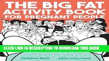 [EBOOK] DOWNLOAD The Big Fat Activity Book for Pregnant People PDF