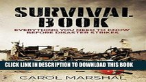 [EBOOK] DOWNLOAD Survival Book: Everything You need to Know before Disaster Strikes READ NOW