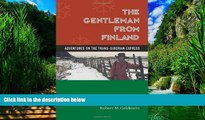 Best Buy Deals  The Gentleman From Finland: Adventures On The Trans-siberian Express  Full Ebooks