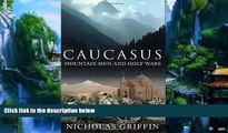 Best Buy Deals  Caucasus: Mountain Men and Holy Wars  Full Ebooks Best Seller