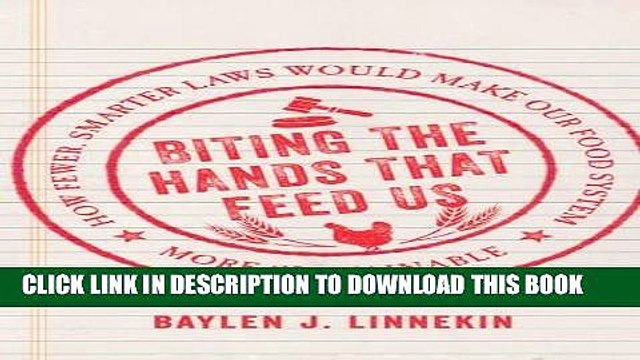 Best Seller Biting the Hands that Feed Us: How Fewer, Smarter Laws Would Make Our Food System More