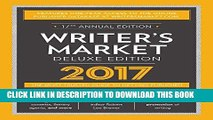 The Most Trusted Guide to Getting Published Writers Market Deluxe Edition 2017