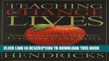 [PDF] FREE Teaching to Change Lives: Seven Proven Ways to Make Your Teaching Come Alive [Read]