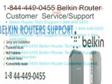 Belkin Router Tech Support 1-844-449-0455 Customer Service  Phone Number (1)