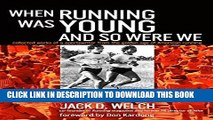 [PDF] When Running Was Young and So Were We Popular Collection