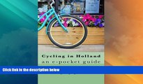 Deals in Books  Cycling In Holland: an e-pocket guide (Holidays by Cycle e-guides) (Volume 1)