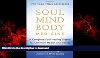 liberty book  Soul Mind Body Medicine: A Complete Soul Healing System for Optimum Health and