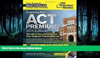FREE DOWNLOAD  Cracking the ACT Premium Edition with 8 Practice Tests and DVD, 2015 (College Test