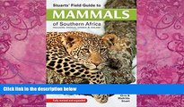Big Deals  Stuarts  Field Guide to Mammals of Southern Africa: Including Angola, Zambia   Malawi