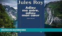 READ NOW  Adieu Ma Mere, Adieu Mon Co Eur (Critiques, Analyses, Biographies Et Histoire
