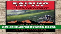 [DOWNLOAD] PDF Raising the Bar: Integrity and Passion in Life and Business: The Story of Clif Bar