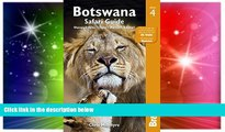 Must Have  Botswana Safari Guide: Okavango Delta, Chobe, Northern Kalahari (Bradt Travel Guide) by