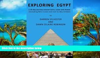 READ NOW  Exploring Egypt: A 10 day journey around Cairo, Luxor and Aswan (including Nile cruise
