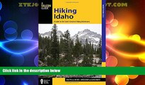 Big Sales  Hiking Idaho: A Guide To The State s Greatest Hiking Adventures (State Hiking Guides