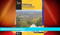 Buy NOW  Hiking Pennsylvania: A Guide to the State s Greatest Hikes (State Hiking Guides Series)