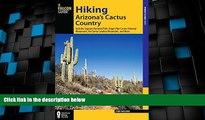 Big Sales  Hiking Arizona s Cactus Country: Includes Saguaro National Park, Organ Pipe Cactus