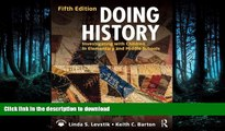 FAVORITE BOOK  Doing History: Investigating with Children in Elementary and Middle Schools  GET