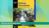 Big Sales  Hiking Tennessee: A Guide to the State s Greatest Hiking Adventures (State Hiking