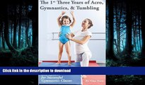 READ  The 1st Three Years of Acro, Gymnastics,   Tumbling: Teaching Tips, Monthly Lesson Plans,