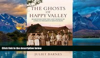 Big Deals  The Ghosts of Happy Valley: The Biography  Full Ebooks Best Seller