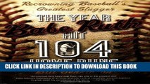 [PDF] The Year Babe Ruth Hit 104 Home Runs: Recrowning Baseball s Greatest Slugger Popular