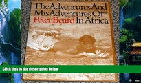 Books to Read  The Adventures and Misadventures of Peter Beard in Africa  Full Ebooks Best Seller