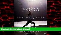 Buy book  Yoga for Wellness: Healing with the Timeless Teachings of Viniyoga online