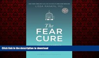 liberty book  The Fear Cure: Cultivating Courage as Medicine for the Body, Mind, and Soul online