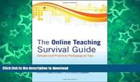 READ BOOK  The Online Teaching Survival Guide: Simple and Practical Pedagogical Tips FULL ONLINE