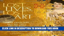 Best Seller Lost Lives, Lost Art: Jewish Collectors, Nazi Art Theft, and the Quest for Justice