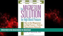 liberty books  The Magnesium Solution for High Blood Pressure (The Square One Health Guides)