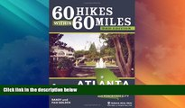 Buy NOW  60 Hikes Within 60 Miles: Atlanta: Including Marietta, Lawrenceville, and Peachtree City
