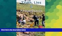 Full [PDF]  Truth, Lies   Propaganda: in Africa (Truth, Lies and Propaganda Book 1)  READ Ebook