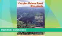 Big Sales  Cherokee National Forest Hiking Guide (Outdoor Tennessee Series)  Premium Ebooks Online
