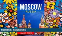 Full [PDF]  Moscow: The best Moscow Travel Guide The Best Travel Tips About Where to Go and What
