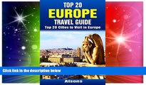 Must Have  Top 20 Europe Travel Guide - Top 20 Cities to Visit in Europe (Includes Paris,