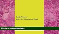 Books to Read  Durch den Kaukasus zur Wolga (German Edition)  Full Ebooks Most Wanted