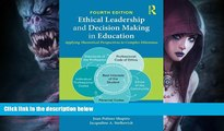 READ book  Ethical Leadership and Decision Making in Education: Applying Theoretical Perspectives