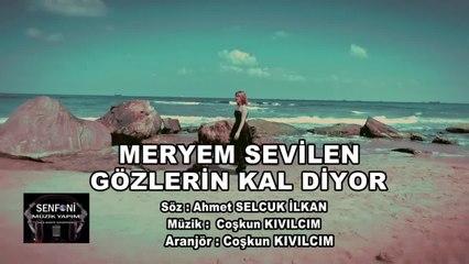 Meryem Sevilen - Gözlerin Kal Diyor (Official Video)