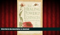 Buy books  Healing Power of Echinacea and Goldenseal and Other Immune System Herbs (The Healing