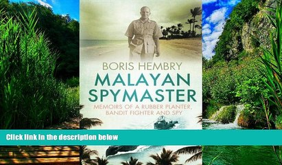 Malayan Spymaster: Memoirs of a Rubber Planter, Bandit Fighter and Spy