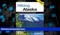 Big Sales  Hiking Alaska, 2nd: A Guide to Alaska s Greatest Hiking Adventures (State Hiking Guides