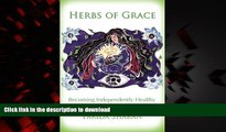 Buy books  Herbs of Grace: Becoming Independently Healthy online for ipad