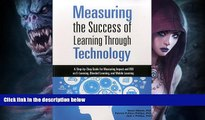 READ book  Measuring the Success of Learning Through Technology: A Guide for Measuring Impact and