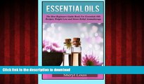 Best books  Essential Oils: The Complete Guide to Essentials Oils and Safely Using Essential Oils