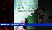 Best books  The Other Side of Bipolar: Revealing Your Strengths to Move Beyond the Diagnosis online