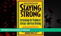 liberty books  HealthQuest Staying Strong  Staying Strong  Reclaiming The Wisdom Of