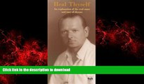 Buy book  Heal Thyself: An Explanation of the Real Cause and Cure of Disease online for ipad